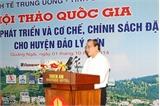 Phó Thủ tướng Nguyễn Xuân Phúc dự Hội thảo quốc gia về định hướng phát triển huyện đảo Lý Sơn