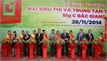 Khai trương đại siêu thị và trung tâm thương mại Big C Bắc Giang