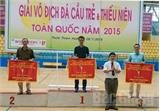 Bắc Giang xếp thứ ba toàn đoàn tại Giải đá cầu trẻ và thiếu niên toàn quốc năm 2015