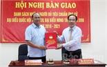 Bắc Giang: Bàn giao danh sách người đủ tiêu chuẩn ứng cử ĐBQH, đại biểu HĐND tỉnh