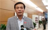 Có thể xem xét bãi nhiệm tư cách đại biểu Quốc hội đối với ông Võ Kim Cự