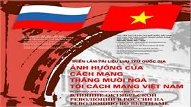 Triển lãm 'Ảnh hưởng của Cách mạng Tháng Mười Nga tới Cách mạng Việt Nam'