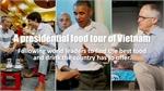 A presidential food tour of Vietnam
