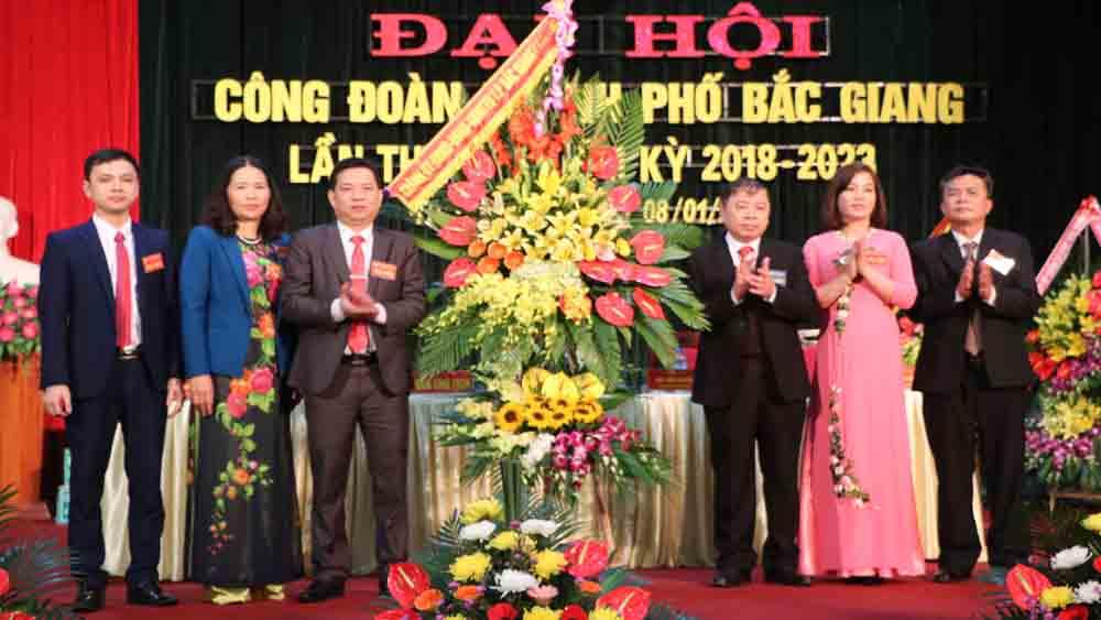 đại hội, công đoàn, TP Bắc Giang, khai mạc