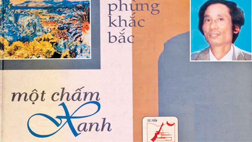 Nhà thơ Phùng Khắc Bắc và tập thơ Một chấm xanh.
