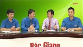 Tọa đàm: Thanh niên Bắc Giang với phong trào khởi nghiệp