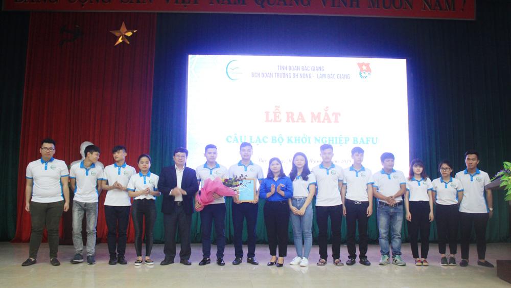Trường Đại học Nông - Lâm Bắc Giang ra mắt CLB khởi nghiệp BAFU