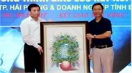 Kết nối doanh nghiệp Bắc Giang-Hải Phòng