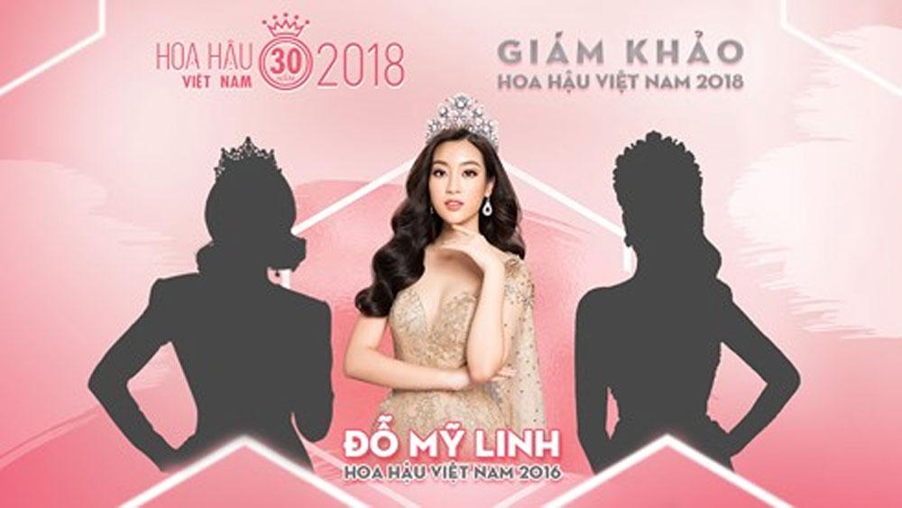 Đỗ Mỹ Linh là thành viên Ban giám khảo Hoa hậu Việt Nam 2018