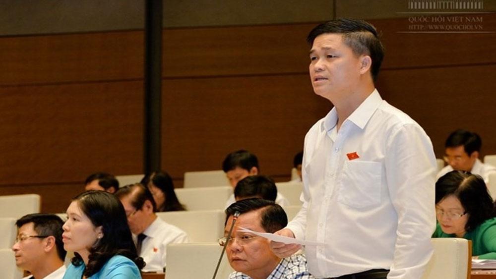 """""""Tôi kỳ vọng Bộ trưởng Phùng Xuân Nhạ sẽ trả lời thẳng vào vấn đề cử tri quan tâm"""""""