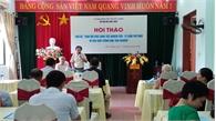 Hội Văn học nghệ thuật Bắc Giang trao đổi kinh nghiệm sáng tác văn xuôi