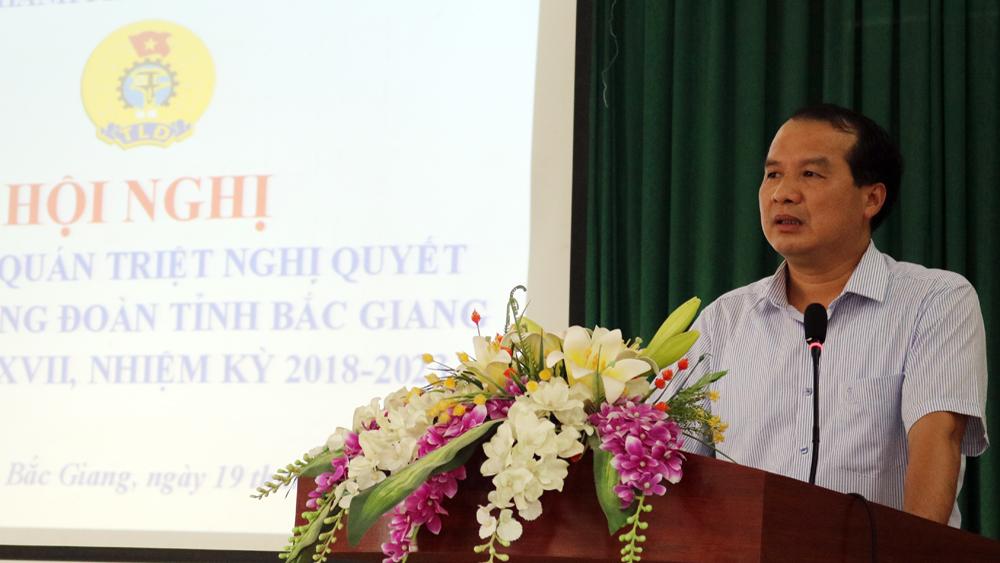 LĐLĐ thành phố Bắc Giang quán triệt Nghị quyết Đại hội công đoàn tỉnh Bắc Giang lần thứ XVII