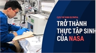 Du học sinh Việt ở Mỹ trở thành thực tập sinh dài hạn tại NASA