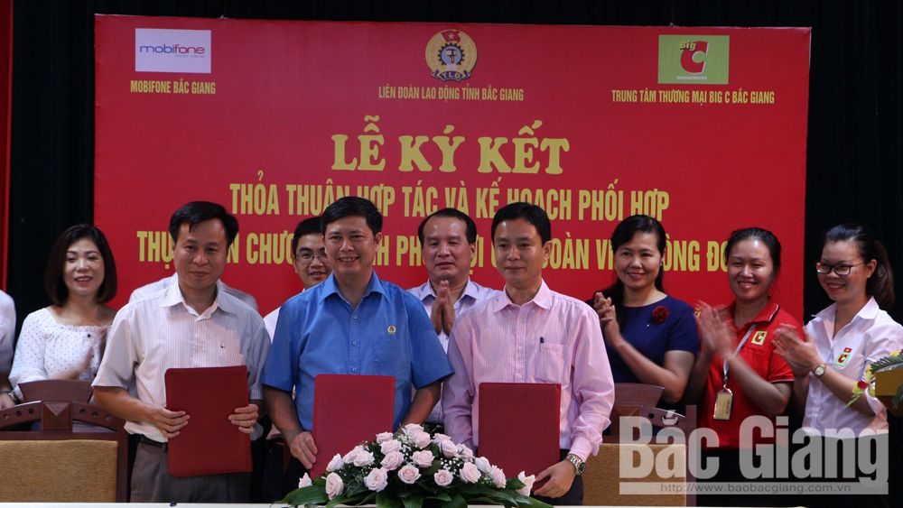 Welfare agreements, trade union members, Bac Giang province, Federation of Labour, cooperation agreements, BigC Bac Giang Trade Center, Mobiphone Bac Giang, sale software, promotion programs