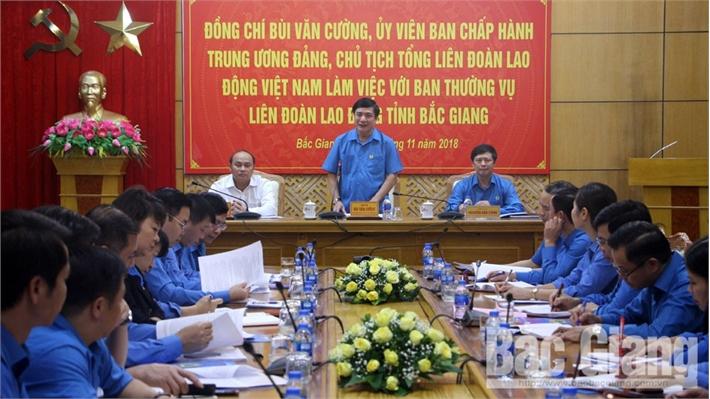 Chủ tịch Tổng LĐLĐ Việt Nam Bùi Văn Cường: Phát huy tối đa vai trò đại diện, bảo vệ, chăm lo đời sống đoàn viên