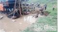 Sơn Động: Khai thác khoáng sản trái phép, bờ sông sạt lở
