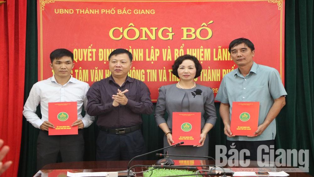 Thành lập Trung tâm Văn  hóa- Thông tin và Thể thao TP Bắc Giang