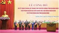 Quảng Ninh thành lập Trung tâm Truyền thông, hợp nhất ba văn phòng