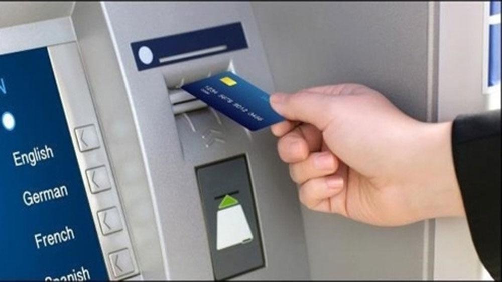 Hơn 25 triệu thẻ ATM, chuyển sang thẻ chip, cuối năm 2019