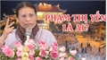 'Gọi vong' ở chùa Ba Vàng: Bà Phạm Thị Yến là ai?
