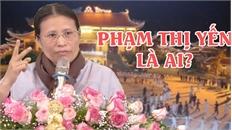 """""""Gọi vong"""" ở chùa Ba Vàng: Bà Phạm Thị Yến là ai?"""
