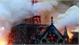 Hỏa hoạn kinh hoàng tại Nhà thờ Đức Bà Paris