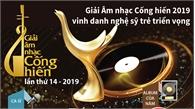 Giải Âm nhạc Cống hiến 2019 vinh danh nghệ sĩ trẻ triển vọng