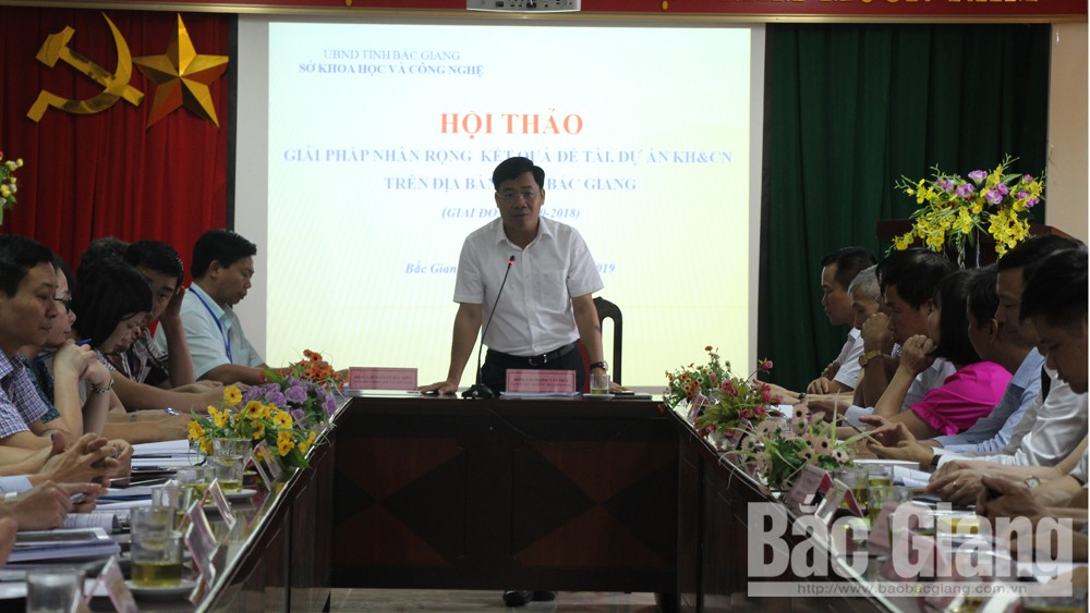 Bac Giang province, science and technology development, socio-economic development,  farmers- state- scientists, qualified researches