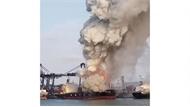 Thái Lan: Cháy nổ tàu chở hàng, 25 người bị thương