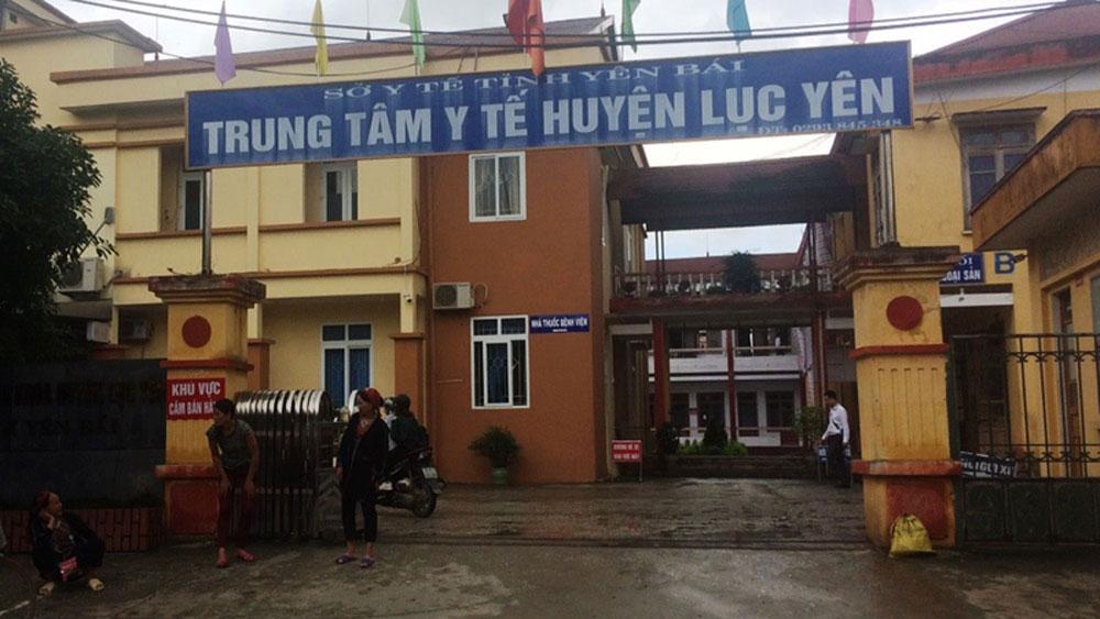 Vụ sản phụ tử vong ở Yên Bái: Tạm dừng phân công nhiệm vụ chuyên môn cho bác sĩ Trưởng khoa Sản và bác sĩ gây mê