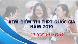 Xem điểm thi THPT Quốc gia năm 2019 trên toàn quốc