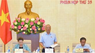 Phiên họp thứ 35 Ủy ban Thường vụ Quốc hội: Đề nghị giữ nguyên hai Phó Chủ tịch HĐND cấp tỉnh