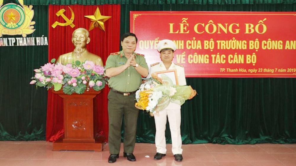 Bộ Công an công bố, quyết định, bổ nhiệm, Trưởng Công an TP Thanh Hóa, Thượng tá Lê Ngọc Anh, Đại tá Nguyễn Chí Phương