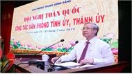 Đồng chí Trần Quốc Vượng dự Hội nghị toàn quốc công tác văn phòng Tỉnh ủy, Thành ủy