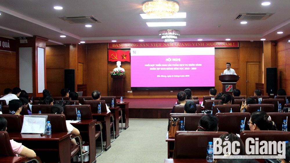 Triển khai dịch vụ sản phẩm ngân hàng nhân dịp năm học mới