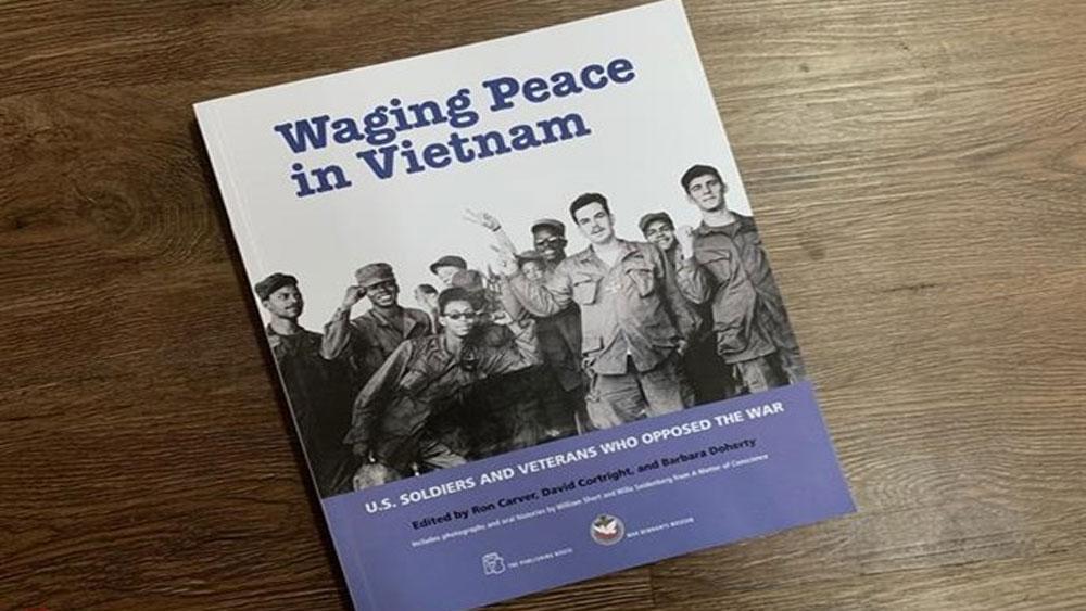 Book, movement against war, Vietnam war, Waging peace in Vietnam, American veterans, anti-war activists
