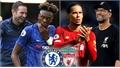 Chelsea - Liverpool: Bữa tiệc bóng đá tấn công?