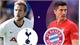 Tottenham - Bayern Munich: Người khôn gặp kẻ khó