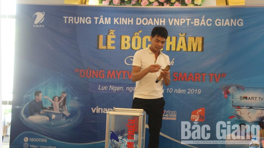 Trung tâm Kinh doanh VNPT Bắc Giang, bốc thăm trúng thưởng, chươngt rình Dùng MyTV- Trúng SmartTV , cụm kinh doanh VNPT số 3