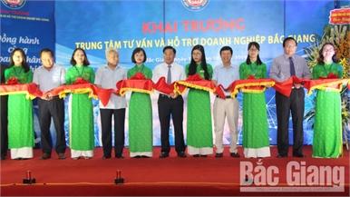 Khai trương Trung tâm Tư vấn và Hỗ trợ doanh nghiệp tỉnh Bắc Giang
