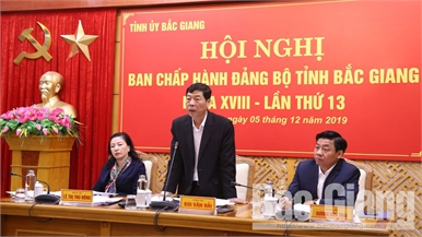 Tỉnh ủy Bắc Giang tổ chức hội nghị lần thứ 13 đánh giá tình hình phát triển kinh tế - xã hội năm 2019