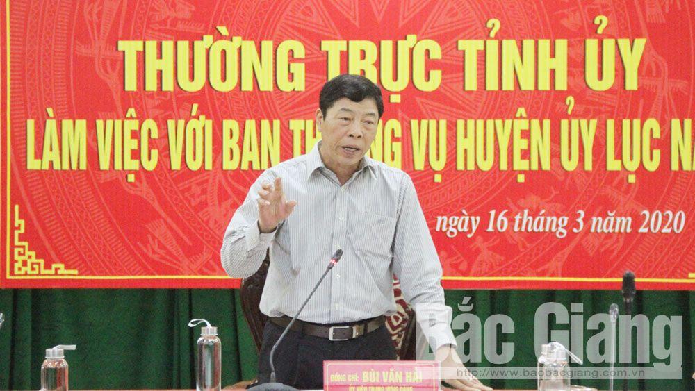 Làm việc với BTV Huyện ủy Lục Nam, Bí thư Tỉnh ủy Bùi Văn Hải chỉ đạo: Quan tâm công tác cán bộ, tổ chức thành công đại hội đảng các cấp