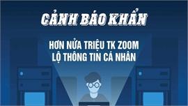 Hơn nửa triệu tài khoản Zoom lộ thông tin, nhiều trường vẫn sử dụng dạy online