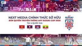 Next Media độc quyền phát sóng AFF Cup 2020 tại Việt Nam