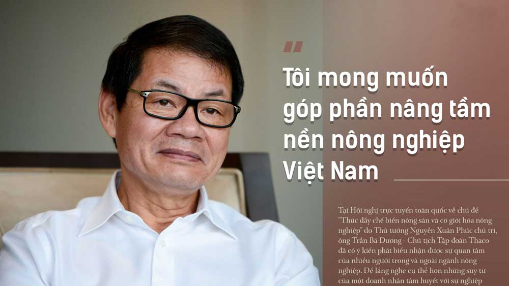 Tỷ phú Trần Bá Dương: Tôi mong muốn góp phần nâng tầm nền nông nghiệp Việt Nam