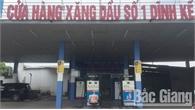 Bắc Giang: Sẽ xử lý nghiêm việc găm hàng, tăng giá xăng, dầu bất hợp lý