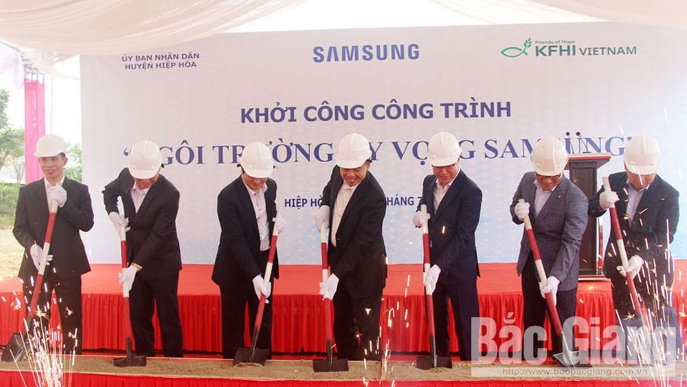 Khởi công dự án xây dựng Ngôi trường Hy vọng Samsung tại Hiệp Hòa