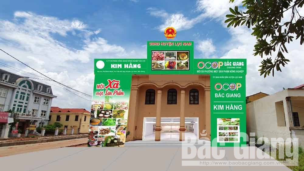 Bac Giang province, OCOP center, Luc Nam district, total construction value,  OCOP products, outstanding and signature farm produce