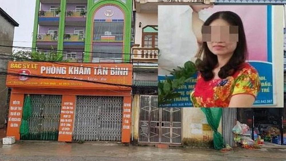 Thái Bình: Khởi tố nữ bác sĩ có hành vi giết người