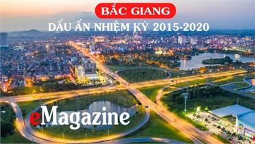 Bắc Giang - Dấu ấn nhiệm kỳ 2015 - 2020